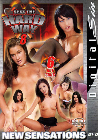 Sexx The Hard Way 8 from New Sensations front cover
