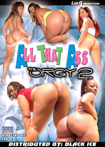 All That Ass The Orgy 2