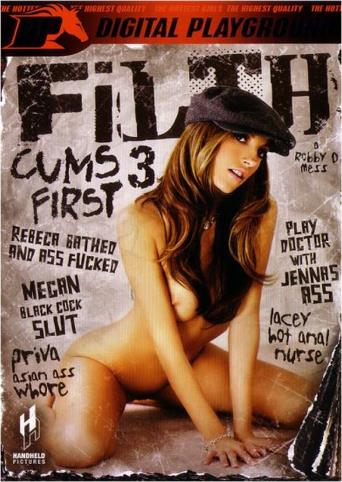Filth Cums First 3