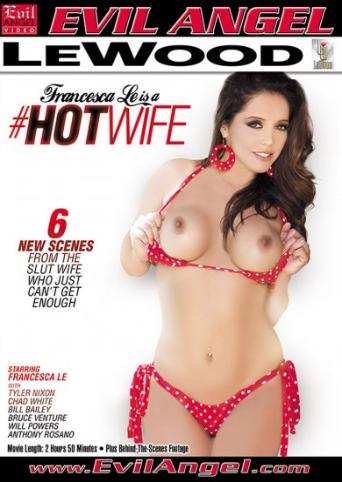 Francesca Le Is A Hotwife from Evil Angel front cover