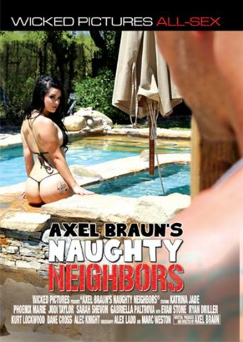Axel Braun's Naughty Neighbors from Wicked front cover