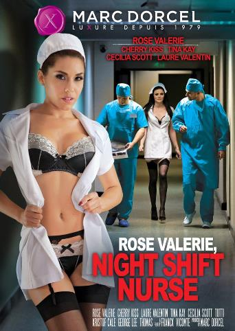 Rose Valerie Night Shift Nurse from Marc Dorcel front cover